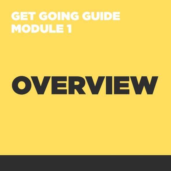 GET GOING GUIDES Module 1: Programme Overview