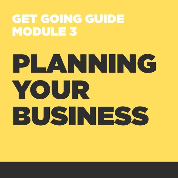 GET GOING GUIDES Module 3: Planning Your Business